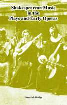 Shakespearean Music in the Plays and Early Operas