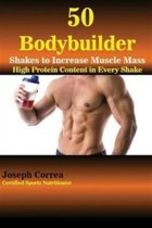 50 Bodybuilder Shakes to Increase Muscle Mass