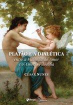Platão e a dialética entre a filosofia do amor e o amor à filosofia