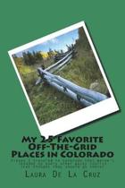 My 25 Favorite Off-The-Grid Places in Colorado