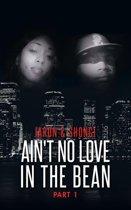 Ain't No Love in the Bean