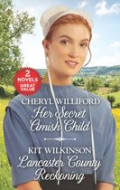 Her Secret Amish Child and Lancaster County Reckoning