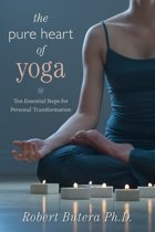 The Pure Heart of Yoga: Ten Essential Steps for Personal Transformation