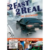 2 Fast 2 Real For Hollywood
