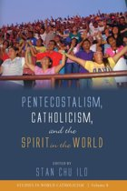 Pentecostalism, Catholicism, and the Spirit in the World