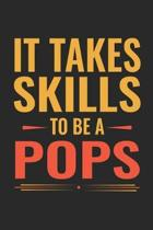 It Takes Skills To Be Pops