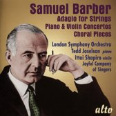 Samuel Barber: Adagio for Strings; Piano & Violin Concerto; Choral Pieces