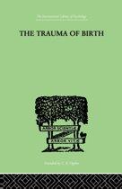 The Trauma Of Birth