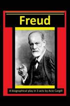 Freud - A Biographical Play in 3 Acts
