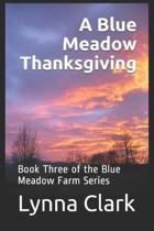 A Blue Meadow Thanksgiving: Book Three of the Blue Meadow Farm Series