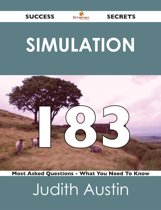 simulation 183 Success Secrets - 183 Most Asked Questions On simulation - What You Need To Know