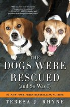 Dogs Were Rescued (And So Was I)