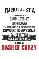 I'm Not Just A Quality Assurance Technologist