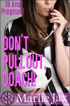 Don't Pull Out, Coach!