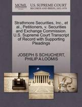 Strathmore Securities, Inc., Et Al., Petitioners, V. Securities and Exchange Commission. U.S. Supreme Court Transcript of Record with Supporting Pleadings