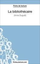 La bibliothécaire d'Anne Duguël (Fiche de lecture)