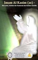 Imam Al Kazim - Das Licht, welches die Finsternis der Kerker erhellte