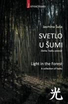 Light in the Forest: A collection of haiku