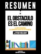 El Obstaculo es el Camino (The Obstacle is The Way): Resumen del libro de Ryan Holiday