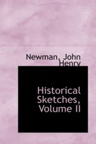 Historical Sketches, Volume II