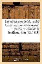Les Noces d'Or de M. l'Abb� Genty, Chanoine Honoraire, Premier Vicaire de la Basilique