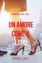 Una Amore come il Loro (Le Cronache dell'Amore—Libro 3)