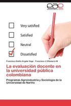La Evaluacion Docente En La Universidad Publica Colombiana