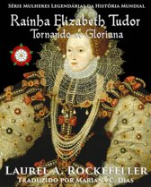 Rainha Elizabeth Tudor: Tornando-se Gloriana