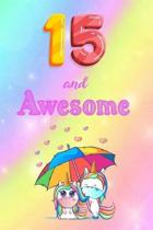15 And Awesome: Cute Unicorn Notebook For Girls Accessories - Perfect gift for Girls who are 15 years old - 6 x 9'' 120 Love Heart Head