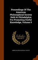 Proceedings of the American Philosophical Society Held at Philadelphia for Promoting Useful Knowledge, Volume 9