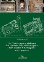 Fra Tardo Antico e Medioevo Un santuario della via Francigena: Sant'Eusebio di Ronciglione