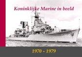 Koninklijke Marine in beeld 1970-1979