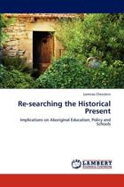 Re-Searching the Historical Present