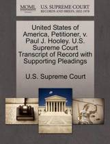 United States of America, Petitioner, V. Paul J. Hooley. U.S. Supreme Court Transcript of Record with Supporting Pleadings