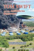 Tom Swift and the Antiinferno Suppressor