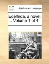 Edelfrida, a Novel. ... Volume 1 of 4