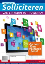 Handboek Solliciteren: Van LinkedIn tot Power CV
