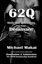 62Q: Sixty-two Questions For Your Dominant