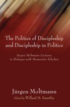 Politics of Discipleship and Discipleship in Politics