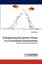 Entrepreneurial Service Vision in a Franchised Environment