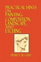 Practical Hints on Painting, Composition, Landscape, and Etching