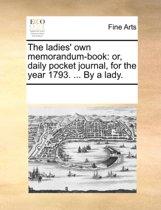 The Ladies' Own Memorandum-Book