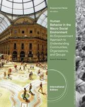 Human Behavior in the Macro Social Environment, International Edition
