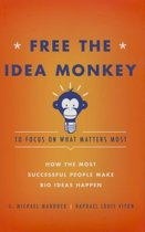 Free the Idea Monkey to Focus on What Matters Most