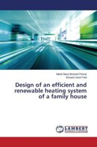 Design of an Efficient and Renewable Heating System of a Family House