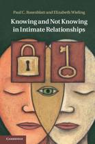 Knowing and Not Knowing in Intimate Relationships