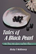 Tales Of A Black Pearl The Pain, The Love, and The Fear...