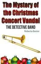 The Mystery of the Christmas Concert Vandal