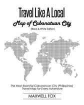 Travel Like a Local - Map of Cabanatuan City (Black and White Edition)