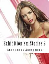 Exhibitionism Stories 2
